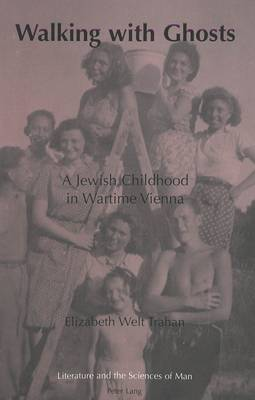 Walking with Ghosts: A Jewish Childhood in Wartime Vienna
