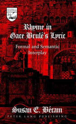 Rhyme in Gace Brule's Lyric: Formal and Semantic Interplay