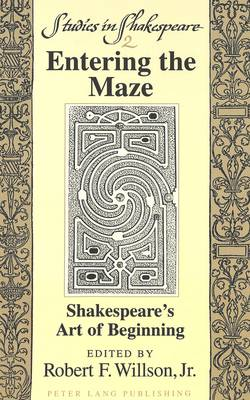 Entering the Maze: Shakespeare's Art of Beginning