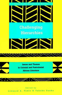 Challenging Hierarchies: Issues and Themes in Colonial and Postcolonial African Literature