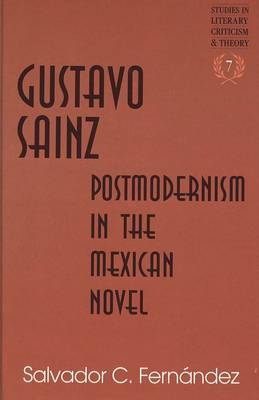 Gustavo Sainz: Postmodernism in the Mexican Novel