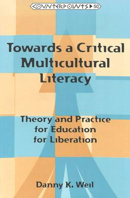 Towards a Critical Multicultural Literacy: Theory and Practice for Education for Liberation