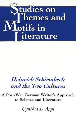Heinrich Schirmbeck and the Two Cultures: A Post-War German Writer's Approach to Science and Literature