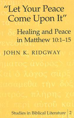 Let Your Peace Come Upon it: Healing and Peace in Matthew 10:1-15
