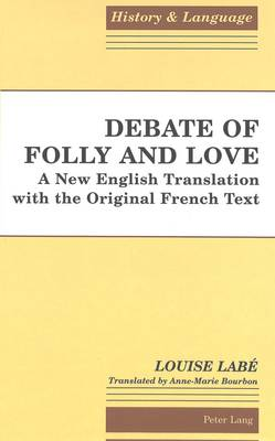 Debate of Folly and Love: A New English Translation with the Original French Text