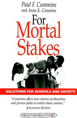 For Mortal Stakes: Solutions for Schools and Society