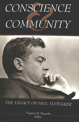 Conscience and Community: The Legacy of Paul Ylvisaker