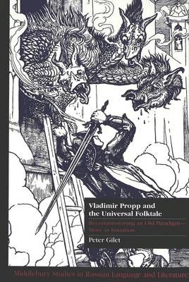 Vladimir Propp and the Universal Folktale: Recommissioning an Old Paradigm - Story as Initiation