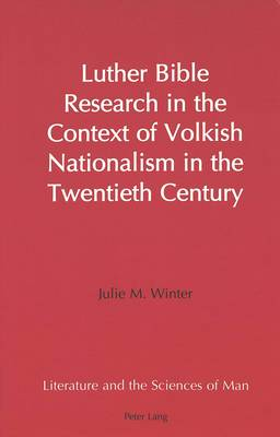 Luther Bible Research in the Context of Volkish Nationalism in the Twentieth Century