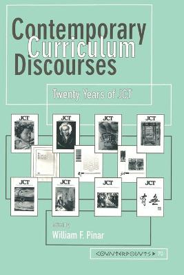 Contemporary Curriculum Discourses: Twenty Years of JCT