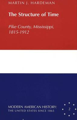 The Structure of Time: Pike County, Mississippi, 1815-1912