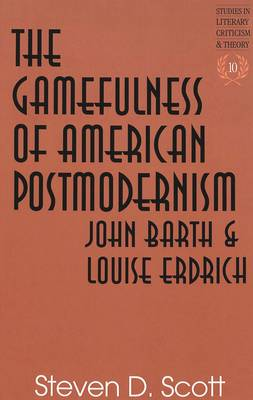The Gamefulness of American Postmodernism: John Barth and Louise Erdrich
