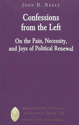 Confessions from the Left: On the Pain, Necessity, and Joys of Political Renewal