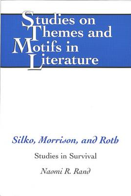 Silko, Morrison, and Roth: Studies in Survival