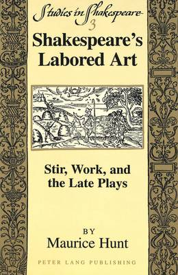 Shakespeare's Labored Art: Stir, Work, and the Late Plays
