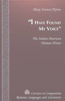 I Have Found My Voice: The Italian-American Woman Writer