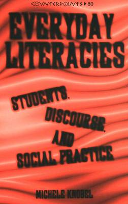 Everyday Literacies: Students, Discourse, and Social Practice
