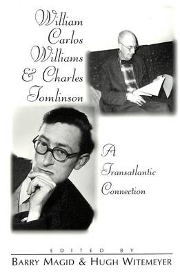 William Carlos Williams and Charles Tomlinson: A Transatlantic Connection