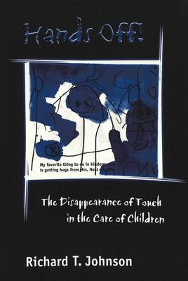 Hands Off!: The Disappearance of Touch in the Care of Children