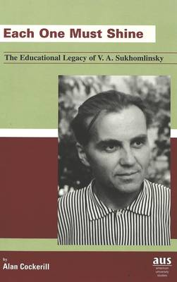 Each One Must Shine: The Educational Legacy of V. A. Sukhomlinsky