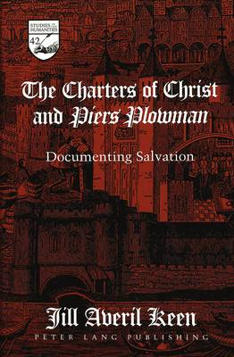 The Charters of Christ and Piers Plowman: Documenting Salvation