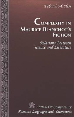 Complexity in Maurice Blanchot's Fiction: Relations Between Science and Literature