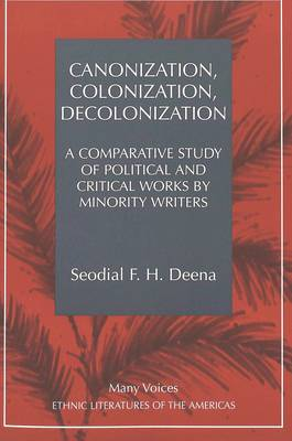 Canonization, Colonization, Decolonization: A Comparative Study of Political and Critical Works by Minority Writers