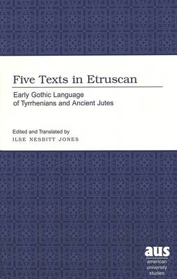 Five Texts in Etruscan: Early Gothic Language of Tyrrhenians and Ancient Jutes
