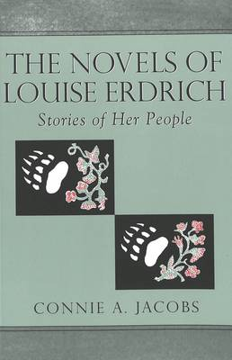The Novels of Louise Erdrich: Stories of Her People