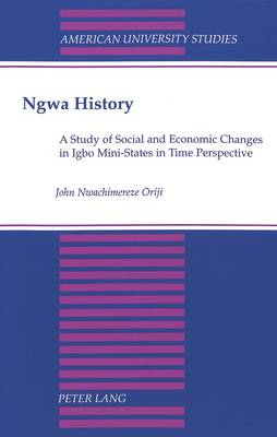 NGWA History: A Study of Social and Economic Changes in Igbo Mini-States in Time Perspective