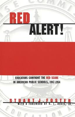Red Alert!: Educators Confront the Red Scare in American Public Schools, 1947-1954