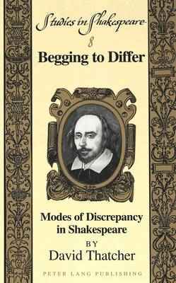 Begging to Differ: Modes of Discrepancy in Shakespeare