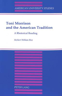 Toni Morrison and the American Tradition: A Rhetorical Reading