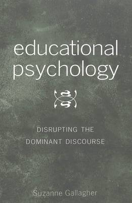 Educational Psychology: Disrupting the Dominant Discourse
