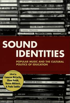 Sound Identities: Popular Music and the Cultural Politics of Education