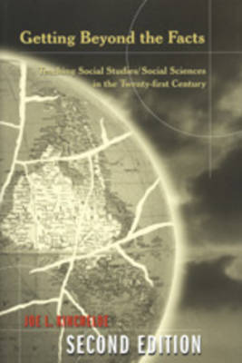 Getting Beyond the Facts: Teaching Social Studies/Social Sciences in the Twenty-first Century