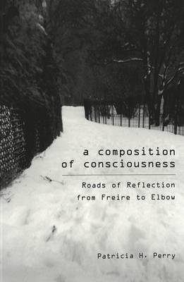 A Composition of Consciousness: Roads of Reflection from Freire and Elbow