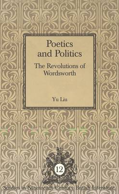 Poetics and Politics: The Revolutions of Wordsworth