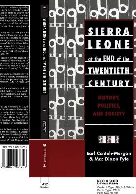 Sierra Leone at the End of the Twentieth Century: History, Politics, and Society / Earl Conteh-Morgan & MAC Dixon-Fyle.