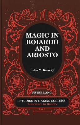 Magic in Boiardo and Ariosto