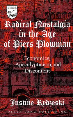 Radical Nostalgia in the Age of Piers Plowman: Economics, Apocalypticism, and Discontent
