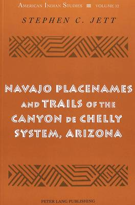 Navajo Placenames and Trails of the Canyon de Chelly System, Arizona