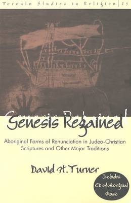 Genesis Regained: Aboriginal Forms of Renunciation in Judeo-Christian Scriptures and Other Major Traditions