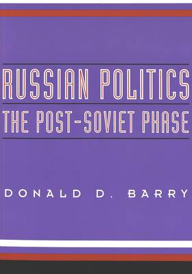 Russian Politics: The Post-Soviet Phase