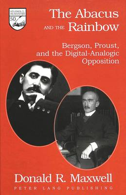 The Abacus and the Rainbow: Bergson, Proust, and the Digital-Analogic Opposition