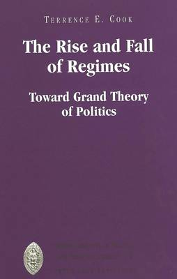The Rise and Fall of Regimes: Toward Grand Theory of Politics