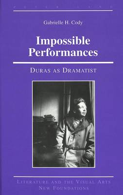 Impossible Performances: Duras as Dramatist