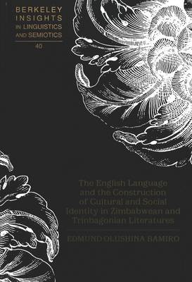 The English Language and the Construction of Cultural and Social Identity in Zimbabwean and Trinbagonian Literatures