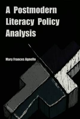 A Postmodern Literacy Policy Analysis