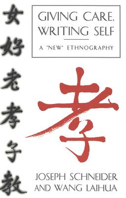 Giving Care, Writing Self: A New Ethnography